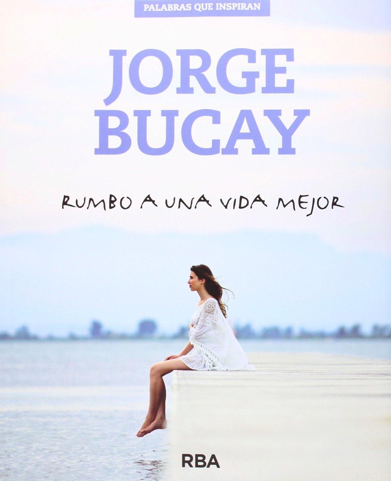 Jorge Bucay, libro, rumbo a una vida mejor RBA